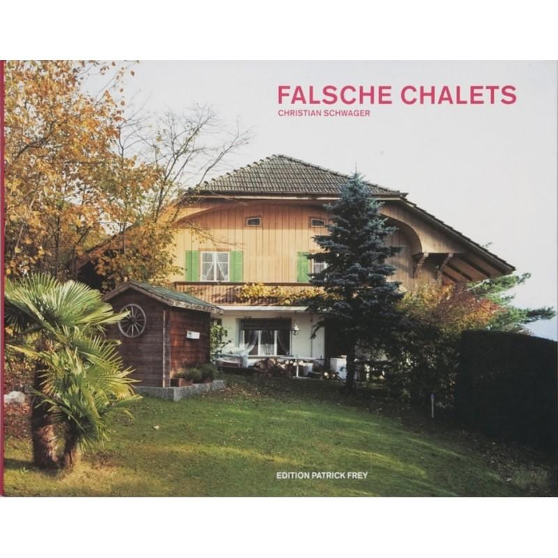 Falsche Chalets - Edition Patrick Frey